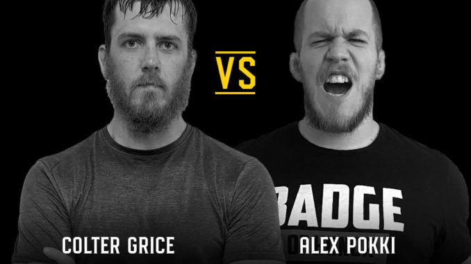 Colter Grice vs. Alex Pokki